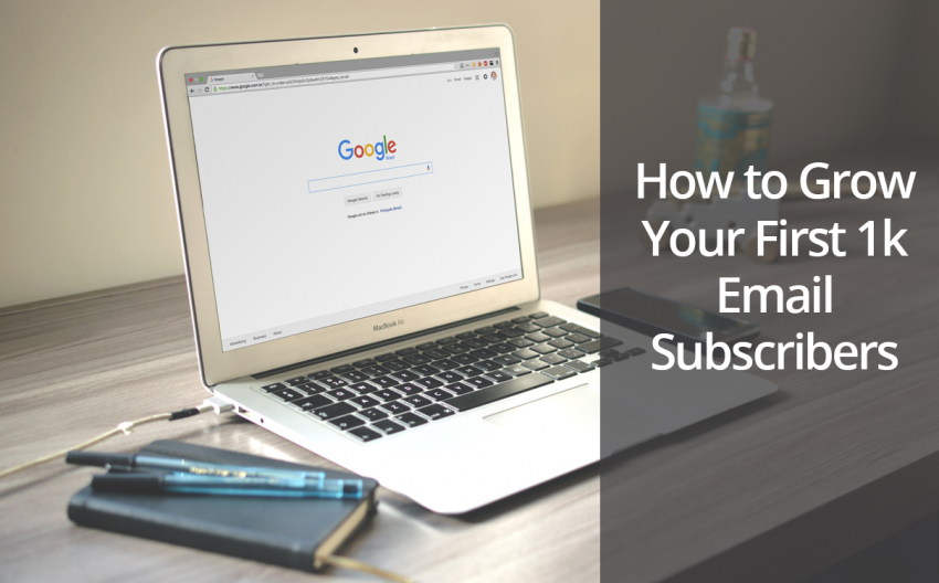 A Step By Step Guide On How to Grow your First 1k Email Subscribers